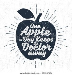 "Hand drawn label with textured apple vector illustration and ""One apple a day keeps the doctor away"" lettering."