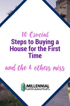 the 10 steps to buying a house for the first time. Here are the steps you need to know and the 4 steps in-between that people forget to do that cost them big time! #homebuying