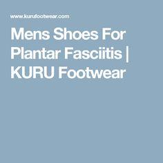 Mens Shoes For Plantar Fasciitis | KURU Footwear