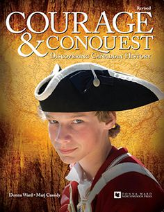 Courage and Conquest: Discovering Canadian History - Northwoods Press