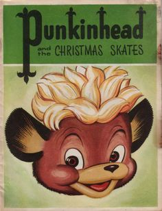 punkinhead and the christmas skates, vintage children's book, eaton's canada, Christmas Card Sayings, Vintage Christmas Cards, Childrens Christmas Books, Childrens Books, Antique Christmas Decorations, Vintage Children's Books, Vintage Stuff, Writing Studio, Canadian History