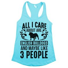 'All I Care About Are English Bulldogs'