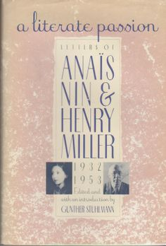 A Literate Passion: Letters of Anais Nin and Henry Miller 1932-1953