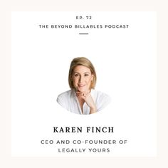 Karen Finch - Founder Legally Yours - A New Model for Legal Services — Beyond Billables Free Advice, Co Founder, New Model, Personal Branding, Bb, Social Media, Marketing, Social Networks, Self Branding