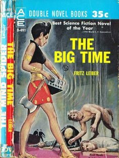 scificovers: Ace Double D-491:The Big Time by Fritz Leiber 1961. Cover art attributed to Ed Emshwiller but looks more like Ed Valigursky.