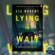 The Richard and Judy Spring 2017 Book Club has come to an end, and after delving into eight compelling novels by some truly talented authors, our followers have voted for their winner; Lying in Wait by Liz Nugent!