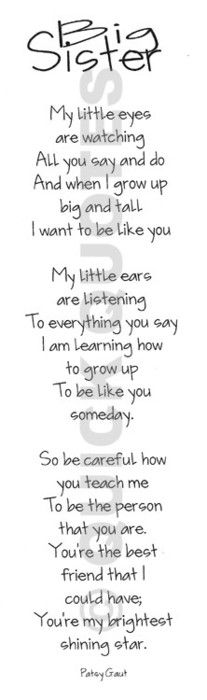 I need to always remember this since I am the big sister!
