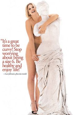 "Love this.  ""Stop worrying about being a size 6.  Be healthy and enjoy life!""   My new mantra."