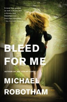 Read Bleed for Me (Joseph O'Loughlin) psychological thriller book by Michael Robotham . She's standing at the front door. Covered in blood. Is she the victim of a crime? Or the perpetrator? A teenage girl--S Thriller Books, Mystery Thriller, Krishna Book, Crime Fiction, Fiction Books, Science Fiction, Thing 1, The Victim, Book Nooks