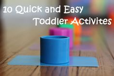 Full Hands, Full Hearts: 10 Quick and Easy Toddler Activities