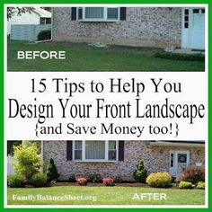 Does your front yard need a makeover? You can do it yourself with these 15 Tips To Help You Design Your Landscape and Save Money