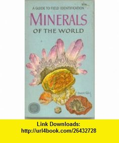 Minerals of the world; a field guide and introduction to the geology and chemistry of minerals Charles A. Sorrell ,   ,  , ASIN: B00005WGEA , tutorials , pdf , ebook , torrent , downloads , rapidshare , filesonic , hotfile , megaupload , fileserve