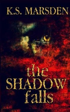 #IndieBooksBeSeen: The Shadow Falls by K.S. Marsden