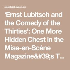 'Ernst Lubitsch and the Comedy of the Thirties': One More Hidden Chest in the Mise-en-Scène Magazine's Treasure Trove • Cinephilia & Beyond