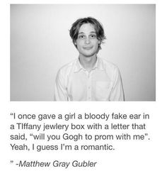 One of the many reasons I love Matthew Gray Gubler.