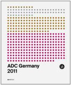 ADC Deutschland Jahrbuch 2011 von ADC Verlags GmbH http://www.amazon.de/dp/3899861523/ref=cm_sw_r_pi_dp_fkuewb0STD265