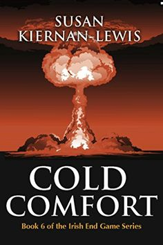 Cold Comfort (The Irish End Games Book 6) by Susan Kiernan-Lewis. Read excellent. Book 7 summer 2015. Ongoing series.