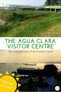 Panama with kids: the extension locks at Agua Clara Visitor Centre via @farflunglands