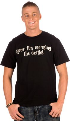 Have Fun Princess Bride T-Shirt    omg I want to get this for my grandpa!!!