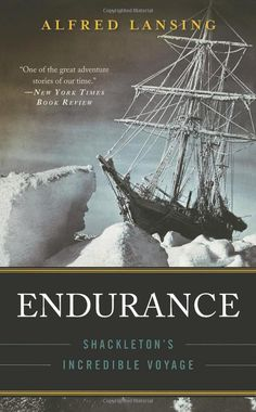 Endurance: Shackleton's Incredible Voyage by Alfred Lansing  #Books #Nonfiction #Adventure #Shackleton #Antarctica