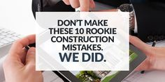 Contractors often make mistakes on their project which almost always cost money, sometimes delay the schedule and on occasion impacts their reputation. Most of these errors should have been avoided - in fact many are…