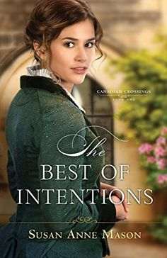 The Best of Intentions (Canadian Crossings) by Susan Anne... https://www.amazon.com/dp/0764219839/ref=cm_sw_r_pi_dp_U_x_boItBbQRYCMS3
