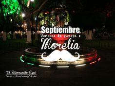 Estas fiestas patrias disfrútalas recorriendo una ciudad patrimonio de la humanidad #Morelia #ElAlmaDeMéxico #SéBienvenidoAquí