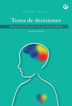 'Toma de Decisiones', por Gonzalo Galdos. La toma de decisiones es un proceso complejo. Este libro permite descubrir cuáles son los mecanismos, tanto racionales como emocionales, tanto internos como externos, tanto instintivos como conscientes, que llevan a tomar una decisión y no otra. Esta segunda edición contiene enlaces a videos y entrevistas para ilustrar los casos analizados. Consíguelo en Amazon: http://amzn.to/1QJf3ui