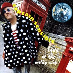 1994 live album from the Captain and friends, Live At The Milky Way was recorded at—ahem—The Milky Way in Amsterdam. The band included former Damned bassist Paul Gray and a drummer called Garrie Dreadful! God Save The Queen, Paul Gray, Milky Way, Punk Rock, Christmas Sweaters, Polka Dots, Singer, Memories, Coat