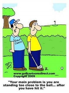 A golf funny! This is what my brother Larry told our cousin when he asked for advice about what his fault could be.