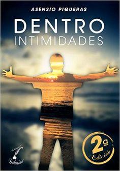 Dentro, intimidades - 2ª Edición eBook: Asensio Piqueras, Editorial Disliesind Ltd.: Amazon.es: Tienda Kindle