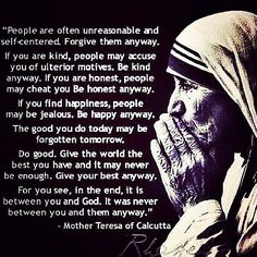 An interesting perspective on living a good life - attributed to Mother Teresa