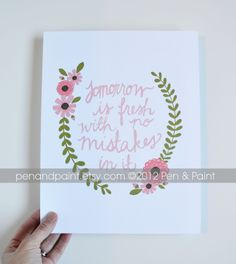 Tomorrow is Fresh with No Mistakes, Pink, Coral, Rose, Floral, Flowers Quote 8 x 10 Art Print, Inspiring Quote. $17.50, via Etsy.