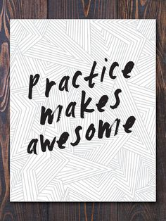 Practice Makes Awesome Modern Wall Art, pick your size. Starting at $12.50