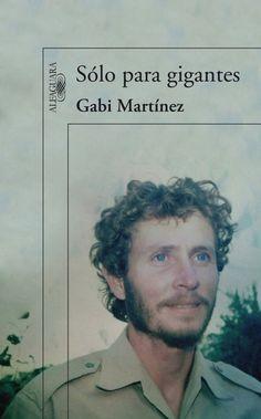 Sólo para Gigantes, Gabi Martínez