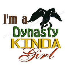 I'm a Duck Dynasty Kinda Girl Custom by CEEmbroideryBoutique Robertson Family, Sadie Robertson, Quack Quack, Duck Commander, Country Quotes, Duck Dynasty, Family Love, Cute Quotes, Country Girls