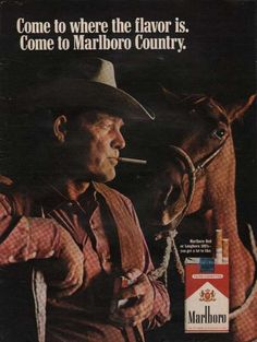 Cigarette Ads - I don't smoke, but I sure remember these adds on billboards, in magazines, etc. The Marlboro man was apparently what all the ladies wanted, so all the men thought that's what they looked like when they smoked them! Retro Advertising, Retro Ads, Vintage Advertisements, Vintage Ads, Vintage Posters, Advertising Archives, Vintage Logos, Marlboro Cowboy, Marlboro Red