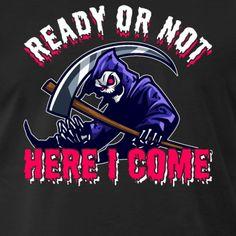 14 Grim Seeker Ready Or Not Here I Come - Men's Premium T-Shirt Usa Holidays, Halloween 2018, Fancy, Hoodies, Tank Tops, Celebrities, T Shirt, Supreme T Shirt, Sweatshirts
