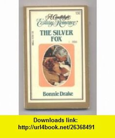The Silver Fox (9780440181392) Bonnie Drake, Barbara Delinsky , ISBN-10: 0440181399  , ISBN-13: 978-0440181392 ,  , tutorials , pdf , ebook , torrent , downloads , rapidshare , filesonic , hotfile , megaupload , fileserve