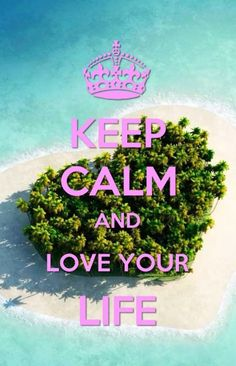 Keep Calm and I Love my Life and you should Keep Calm and Love your Life. Love Life Together. Keep Calm Posters, Keep Calm Quotes, Keep Calm Wallpaper, Keep Calm Signs, Husband Love, Keep Calm And Love, Calm Down, Love Your Life, My Mood