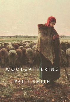 """Woolgathering"" by Patti Smith"