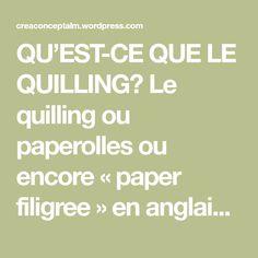QU'EST-CE QUE LE QUILLING? Le quilling ou paperolles ou encore «paper filigree» en anglais c'est l'art, simple en apparence, d'enrouler de petites ba…