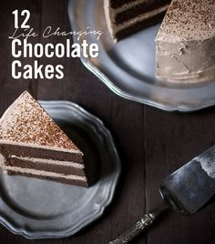 12 Life Changing Chocolate Cakes!