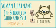 Join KidLit TV on a special Field Trip! as we interview best-selling author Soman Chainani and learn about The School for Good and Evil.