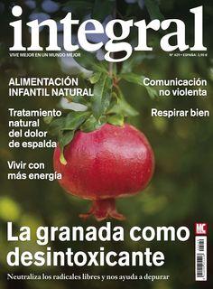 Revista #INTEGRAL 429. La #granada como #desintoxicante. Neutraliza los radicales libres y nos ayuda a depurar.