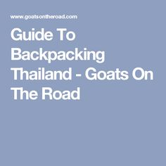 Guide To Backpacking Thailand - Goats On The Road