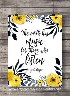 Watercolor quote – the earth has music for those who listen quote print printable art watercolor quote george santayana quote flowers printyellow navy – zitieren Watercolor Quote, Watercolor Lettering, Watercolor Flowers, Watercolor Canvas, Quote Prints, Poster Prints, Canvas Art Quotes, Canvas Quote Paintings, Paintings With Quotes