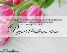 Pyyntösi kuullaan aina Quotes, Quotations, Qoutes, Manager Quotes