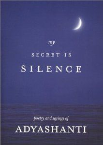 My Secret Is Silence: Poetry and sayings of Adyashanti: Adyashanti: 9780971703612: Amazon.com: Books