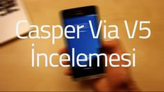 Casper Via V5 İncelemesi